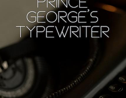 typewriter 3 428x335 - Prince George's Typewriter