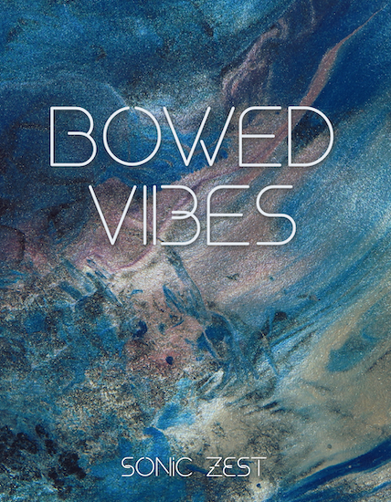bowed vibes - Sonic Zest - Top 19 Best Kontakt Samples Libraries 2021