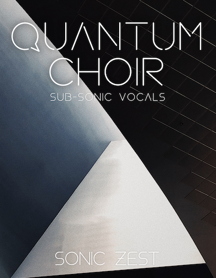 quantum choir - Sonic Zest - Top 19 Best Kontakt Samples Libraries 2021