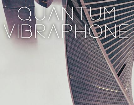 quantum vibes 1 428x335 - Quantum Vibraphone